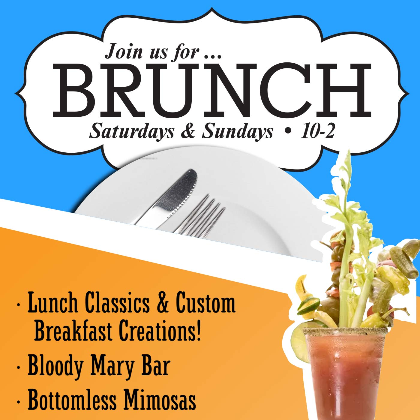 Join us for Brunch Saturdays and Sundays 10-2. Lunch Classics and Custom Breakfast creations. Bloody Mary Bar. Bottomless Mimosas.