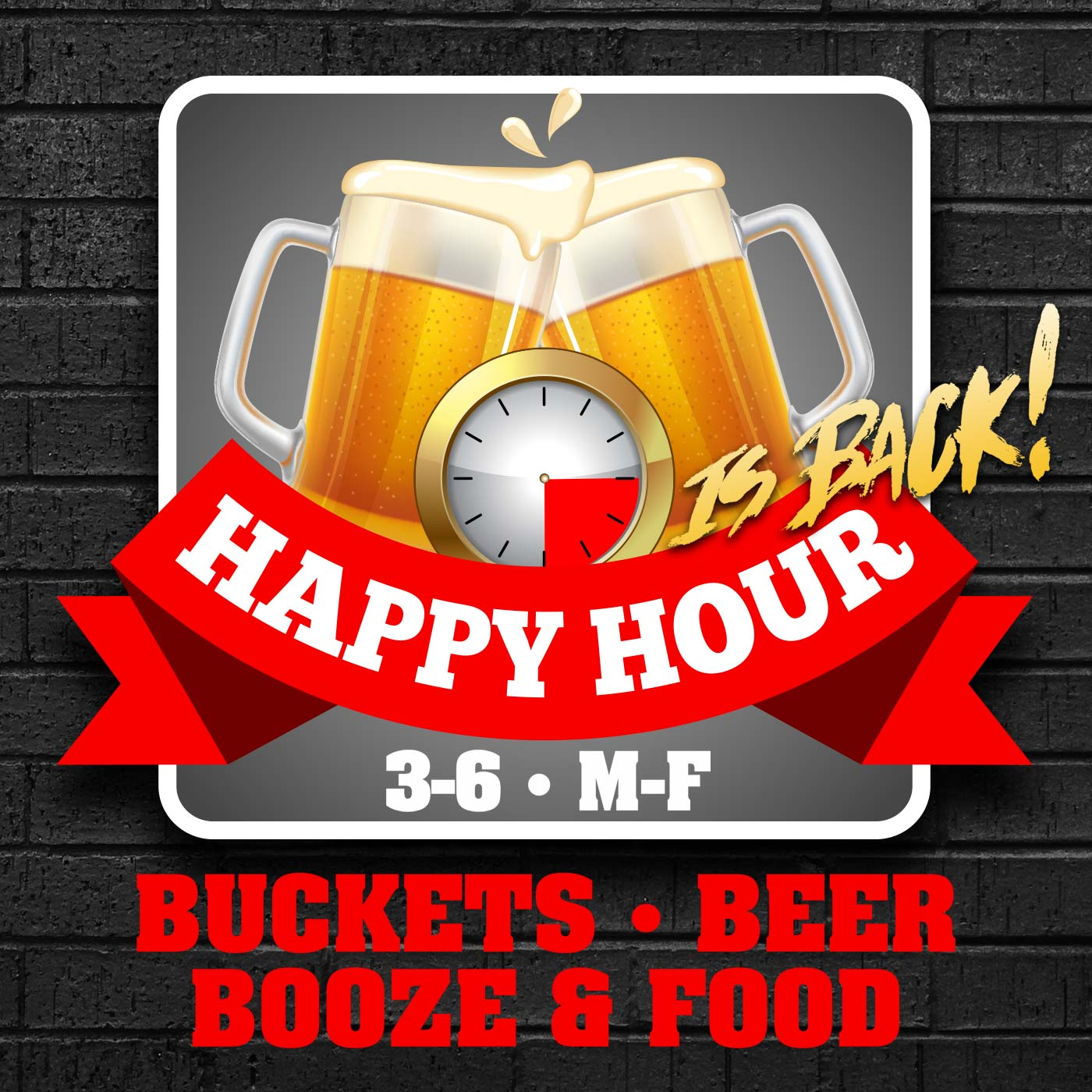 Happy Hour is back. 3-6 Monday-Friday. Buckets, Beer, Booze and Food